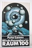 Blinde Passagiere im Raum 100, [Gebundene Ausgabe] by Lorenz, Peter