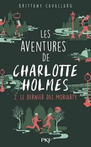 Les Aventures de Charlotte Holmes - tome 02 : Le dernier des Moriarty (2) par Brittany CAVALLARO