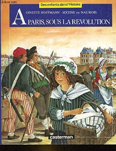 À Paris sous la Révolution par Ginette Hoffmann, Sixtine de Naurois