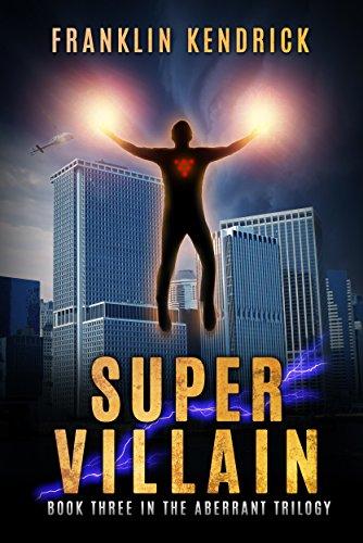 Super Villain: A Superhero Story (the Aberrant Series Book 3) por Franklin Kendrick epub