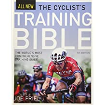 Cyclist's Training Bible: The World's Most Comprehensive Training Guide