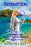 Redemption (Cinderella's Secret Witch Diaries Book 4)