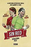 Sin red: Nadal, Federer y la historia detrás del duelo que cambió el tenis (DEBATE)