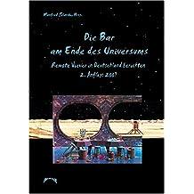 Die Bar am Ende des Universums: Remote Viewer in Deutschland berichten 2. Anflug: 2007