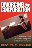 Divorcing the Corporation: One Woman's Fight to Save Her Family from Mulinational Maneuvers