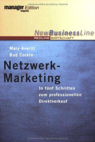 Netzwerk Marketing. In fünf Schritten zum professionellen Direktverkauf