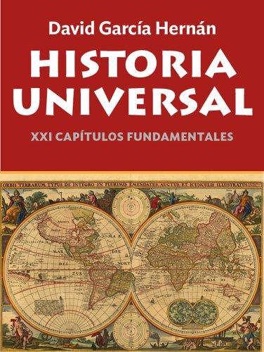 Historia Universal. XXI capítulos fundamentales por David García Hernán