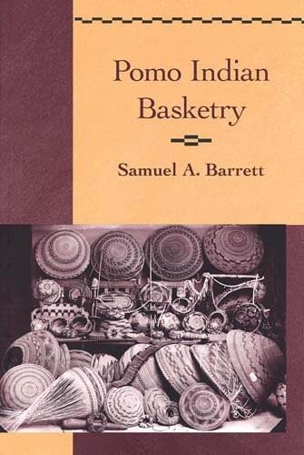 [(Pomo Indian Basketry)] [By (author) Samuel Alfred Barrett ] published on (February, 2007) par Samuel Alfred Barrett