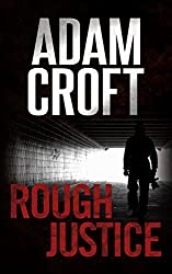 Rough Justice: A gripping crime thriller with a jaw-dropping twist (Knight & Culverhouse Book 4)