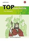 Topographische Arbeitshefte / Geschichte - Ausgabe 2018: TOP Geschichte 2: Mittelalter - Peter Kirch, Jörg Manner