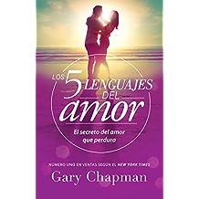 5 Lenguajes de Amor, Los Revisado 5 Love Languages: Revised: El Secreto del Amor Que Perdura