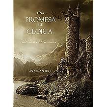 Una Promesa De Gloria (Libro #5 De El Anillo Del Hechicero)