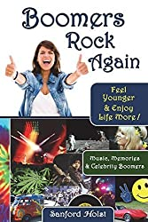 Boomers Rock Again: Feel Younger & Enjoy Life More by Sanford Holst (2015-01-28)