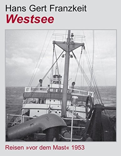 Westsee. Reisen 'vor dem Mast' 1953 (Book on Demand)