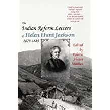 The Indian Reform Letters of Helen Hunt Jackson, 1879–1885