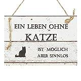 Katzen Wand Deko Holzschild mit Spruch im Shabby Chic Vintage Stil (20x29x0,5cm) - EIN Leben Ohne Katze ist möglich Aber sinnlos - die Geschenkidee für Katzenbesitzer und Katzenliebhaber
