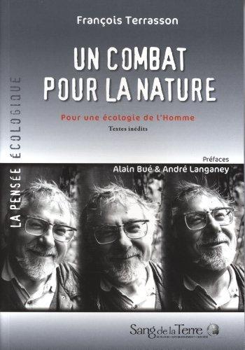 Un combat pour la nature : Pour une écologie de l'Homme de François Terrasson (15 février 2011) Broché