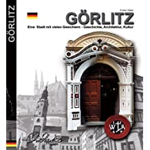 Görlitz: Eine Stadt mit vielen Gesichtern