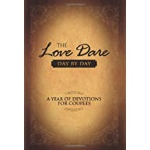 The Love Dare Day by Day: A Year of Devotions for Couples by Kendrick, Stephen, Kendrick, Alex (12/1/2009)