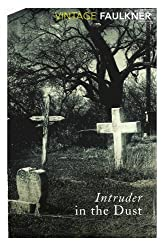 Intruder In The Dust (Vintage Classics) by William Faulkner (1996-08-08)