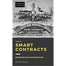Economy Monitor Guide to Smart Contracts: Blockchain Examples (Artificial Intelligence, Law and Finance)