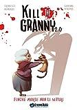 Finché morte non li separi. Kill the granny 2.0: 1