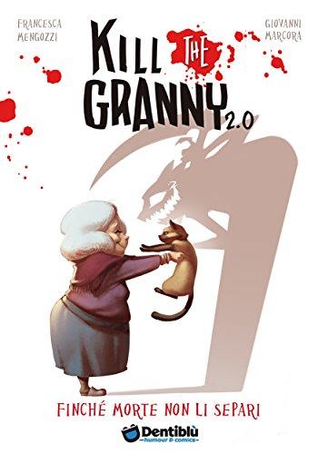 Finché morte non li separi. Kill the granny 2.0