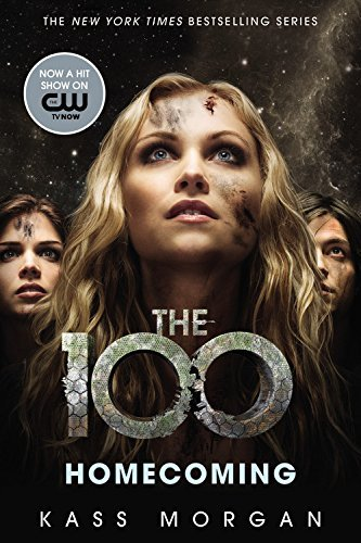 Homecoming (The 100, Book 3) by Kass Morgan (February 24,2015)