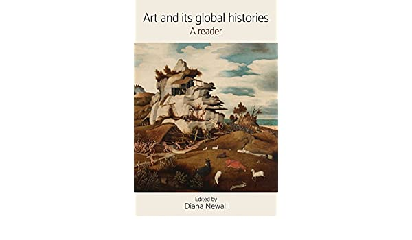 Art and its global histories a reader ebook diana newall amazon art and its global histories a reader ebook diana newall amazon kindle store fandeluxe Gallery