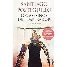 Los asesinos del emperador: El ascenso de Trajano, el primer emperador hispano de la historia (Novela