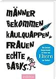 Männer bekommen Kaulquappen, Frauen echte Babys: Die besten Kindersprüche aus ELTERN zur Geburt