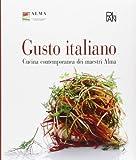 Gusto italiano. Cucina contemporanea dei maestri Alma