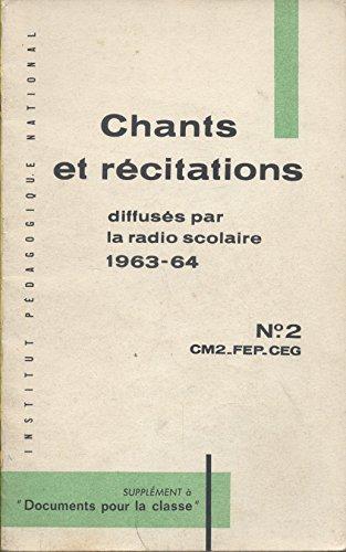 Recueil des chants et récitations diffusés par la radio scolaire. N° 2 : CM2-FEP-CEG. Année scolaire 1963-1964. (Textes et partitions) par RADIO SCOLAIRE 1963-1964