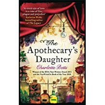 By Charlotte Betts The Apothecary's Daughter (Reprint)