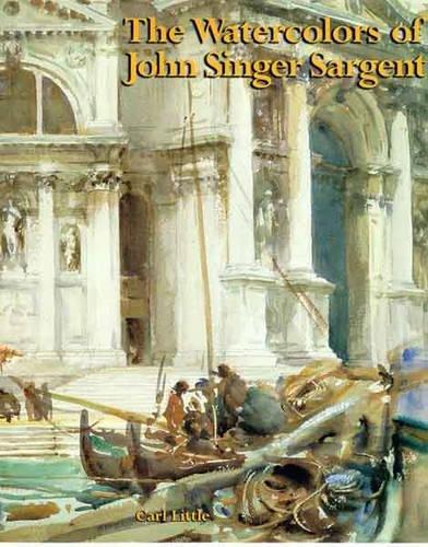 The Watercolors of John Singer Sargent (A Chameleon book) por Carl Little