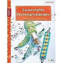 Zauberhafte Perlenarmbänder: Gewebte Accessoires für freche Mädchen (kreativ.kompakt.kids)