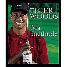 Tiger Woods Ma méthode