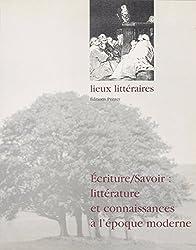 Écrire-savoir : littérature et connaissances à l'époque moderne