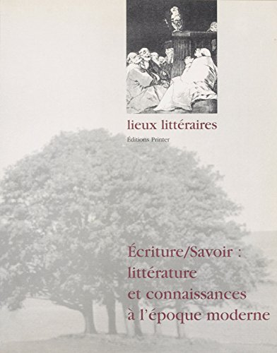 Écrire-savoir : littérature et connaissances à l'époque moderne (Lieux littéraires t. 1) par Alain Vaillant