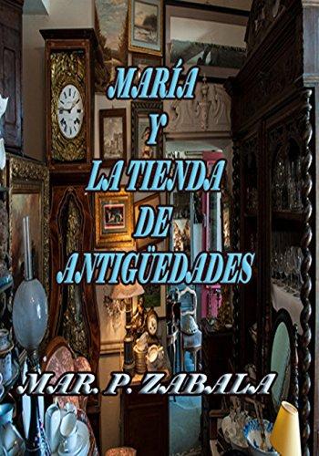 María y la Tienda de Antigüedades por Mar P. Zabala