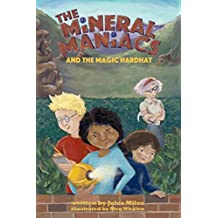 The Mineral Maniacs and the Magic Hardhat (English Edition)