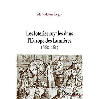 Les loteries royales dans l'Europe des Lumières: 1680-1815 (Histoire et civilisations)