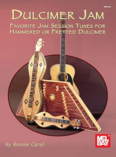Dulcimer Jam: Favorite Jam Session Tunes for Hammered or Fretted Dulcimer (English Edition)