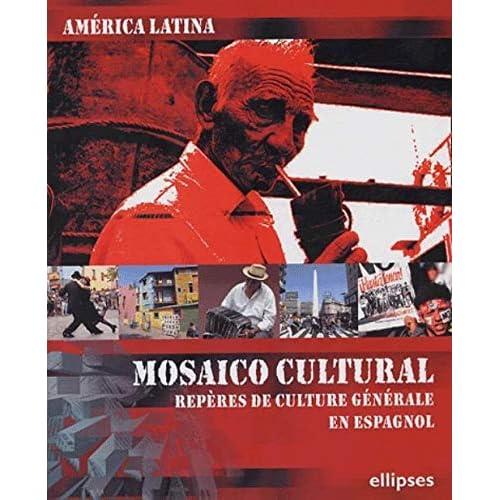América Latina : Mosaico cultural : Repères de culture générale en espagnol