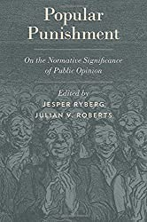 Popular Punishment: On the Normative Significance of Public Opinion (Studies in Penal Theory and Philosophy)