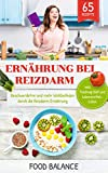 Reizdarm Kochbuch: Ernährung bei Reizdarm: Beschwerdefrei und mehr Wohlbefinden durch die Reizdarm Ernährung inkl. Foodmap Diät und Lebensmittellisten 65 Rezepte (Reizdarmsyndrom)