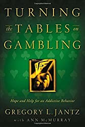 Turning the Tables on Gambling by Dr. Gregory L. Jantz (2001-04-02)