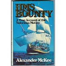 "H. M. S. ""Bounty"": A True Account of the Notorious Mutiny"
