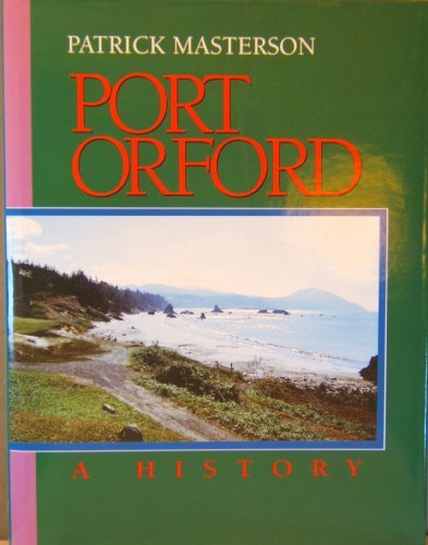 Port Orford, a History by Patrick Masterson (1994-06-02) (02 Port)