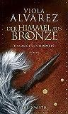 Der Himmel aus Bronze: Das Auge des Himmels. Roman (Ehrenwirth Belletristik)